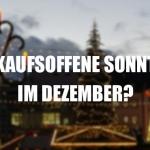 Kann man Weihnachtsgeschenke kaufen bei den verkaufsoffenen Sonntagen in Chemnitz?