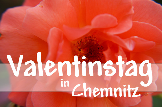 Valentinstag in Chemnitz